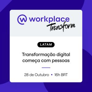 Workplace Transform: experiência do colaborador impacta os resultados de grandes empresas
